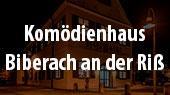 Top Veranstalter Biberach Komödienhaus